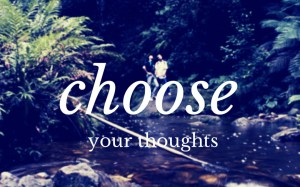 choose your thoughts