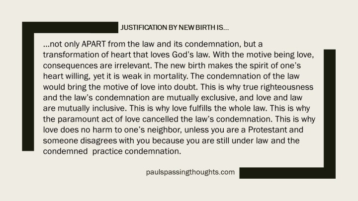 Justification by New Birth is...